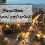 Barcellona: pensieri contrastanti