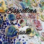 Opere di Gaudì a Barcellona: info utili