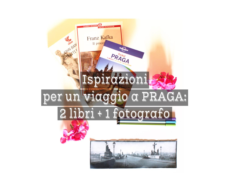 Ispirazioni Per Un Viaggio A Praga 2 Libri E Un Fotografo