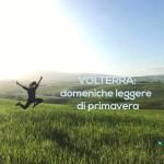 Volterra: cosa vedere in una domenica di primavera