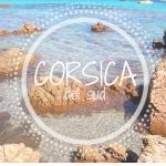 Corsica del sud: acque cristalline, natura e avventura