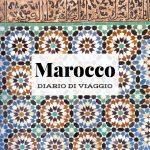 Il mio Marocco: diario di viaggio