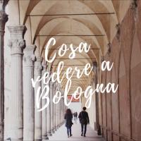 cosa vedere a Bologna: itinerario