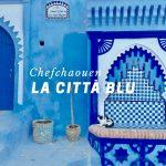 La città blu del Marocco: Chefchaouen