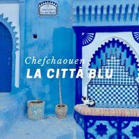 Chefchaouen, la città blu del Marocco