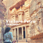 Visitare Petra: storia, natura e magia