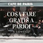Cosa fare gratis a Parigi: 5 consigli