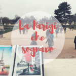 La Parigi che sognavo (e le mie sventure)