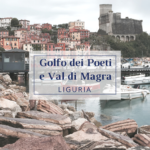 Golfo dei Poeti e Val di Magra: 4 borghi da visitare