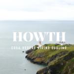 Cosa vedere vicino Dublino: Howth, villaggio di pescatori