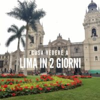 cosa vedere a Lima in 2 giorni