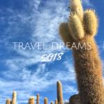 Travel dreams 2018: i viaggi che sogno