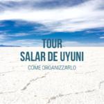 Tour Salar de Uyuni Bolivia: il più grande deserto di sale al mondo
