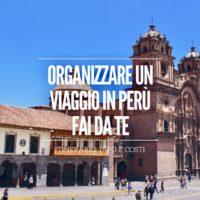 organizzare un viaggio in perù fai da te