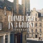 Cosa vedere a Edimburgo in 3 giorni: itinerario