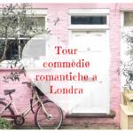 Tour sui luoghi delle commedie romantiche girate a Londra
