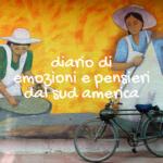 Diario di emozioni e pensieri dal sud America