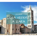 Zara in Croazia: cosa vedere in città