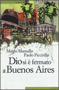 libri ambientati in argentina: dio si è fermato a buenos aires