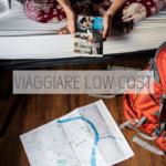 Come viaggiare low cost: consigli e trucchi per risparmiare