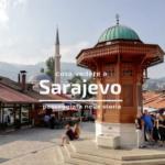 Sarajevo, cosa vedere in due giorni: passeggiata nella storia