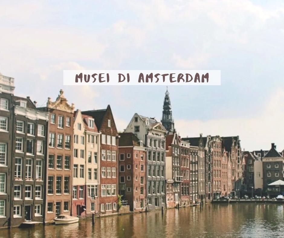 Musei Amsterdam I Migliori Da Non Perdere Sara L Esploratrice