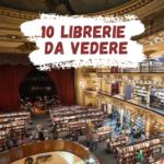 Le 10 librerie e biblioteche più belle da vedere intorno al mondo
