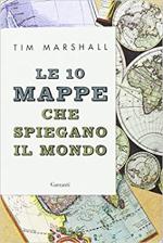 10 mappe che spiegano il mondo