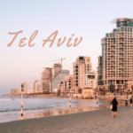 Tel Aviv: cosa vedere in due giorni e altri consigli utili